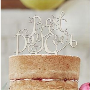 CAKE TOPPER HOLZ BEST DAY EVER